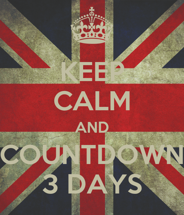 KEEP CALM AND COUNTDOWN 3 DAYS