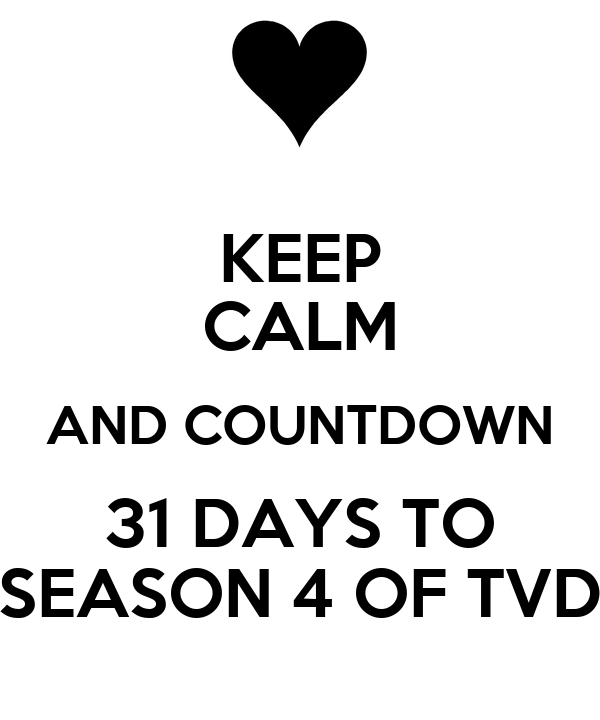 KEEP CALM AND COUNTDOWN 31 DAYS TO SEASON 4 OF TVD