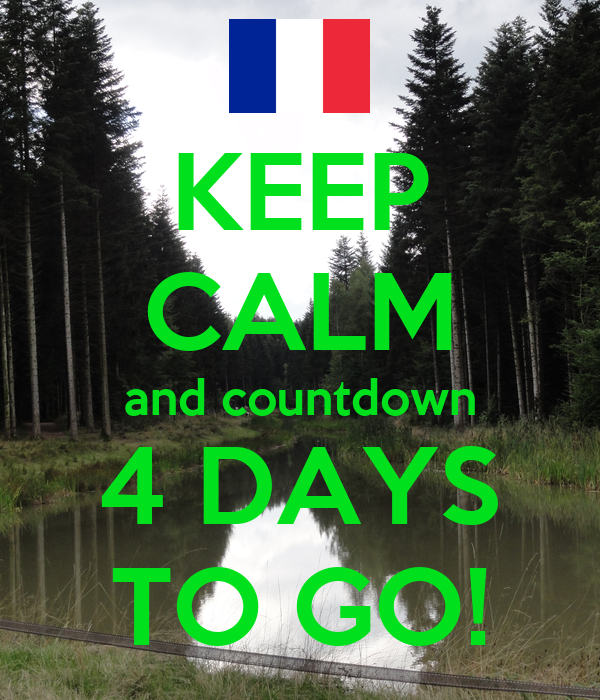 KEEP CALM and countdown 4 DAYS TO GO!