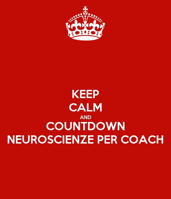 KEEP CALM AND COUNTDOWN NEUROSCIENZE PER COACH