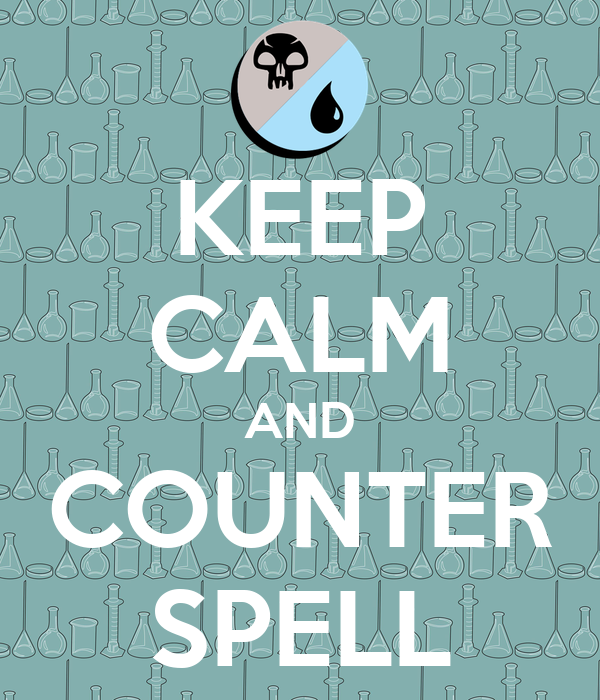 KEEP CALM AND COUNTER SPELL