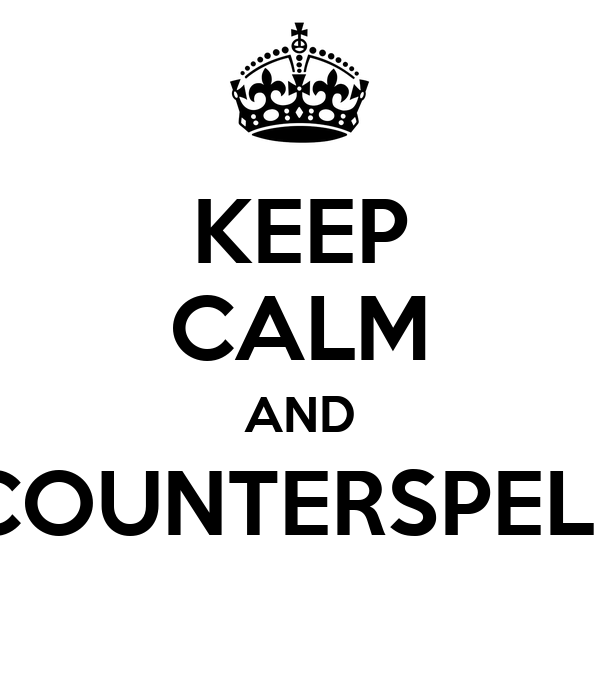KEEP CALM AND COUNTERSPELL