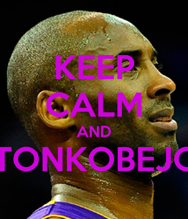 KEEP CALM AND #COUNTONKOBEJOHNSON