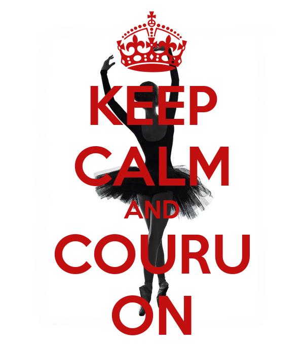 KEEP CALM AND COURU ON