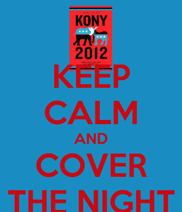 KEEP CALM AND COVER THE NIGHT