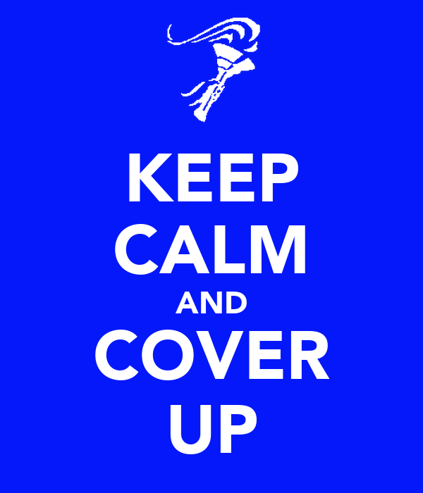 KEEP CALM AND COVER UP