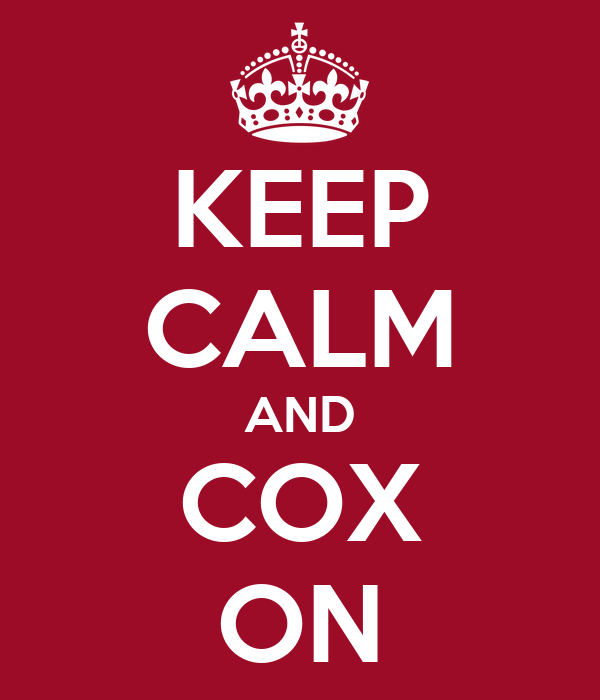 KEEP CALM AND COX ON
