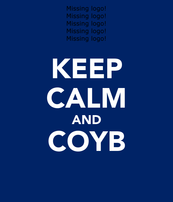 KEEP CALM AND COYB