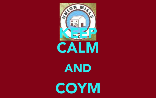 KEEP CALM AND COYM