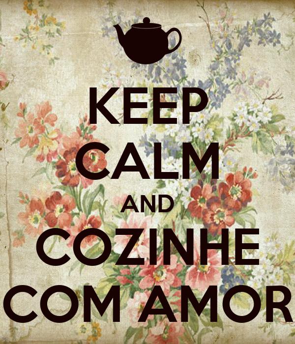 KEEP CALM AND COZINHE COM AMOR