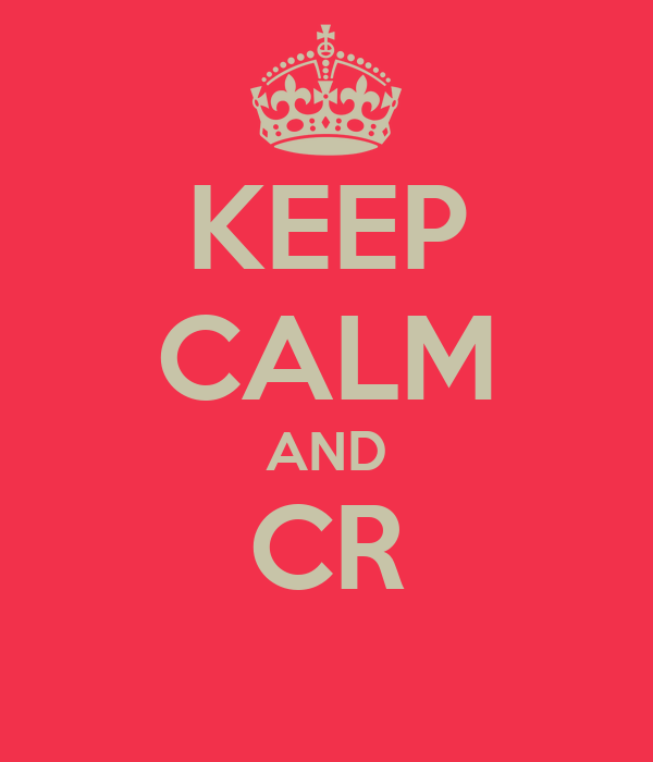 KEEP CALM AND CR