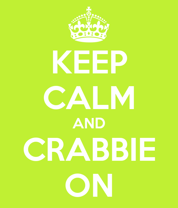 KEEP CALM AND CRABBIE ON