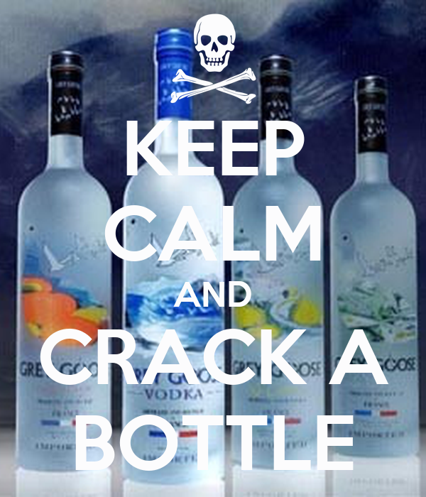 KEEP CALM AND CRACK A BOTTLE
