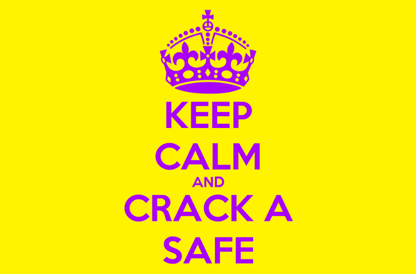 KEEP CALM AND CRACK A SAFE
