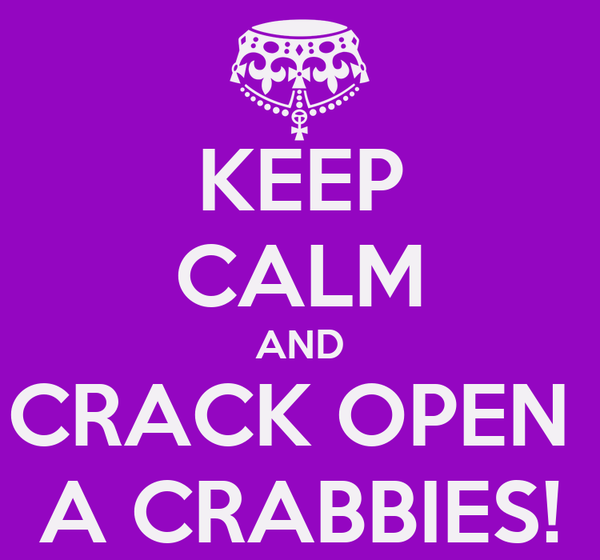 KEEP CALM AND CRACK OPEN  A CRABBIES!
