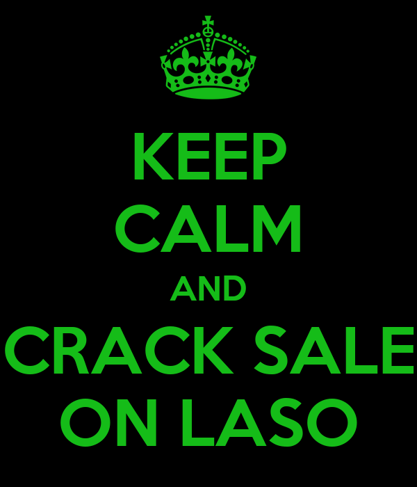 KEEP CALM AND CRACK SALE ON LASO