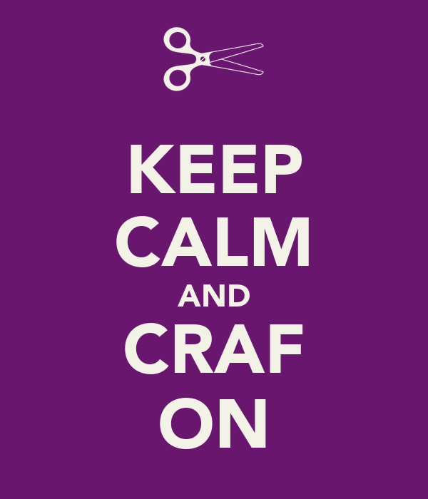 KEEP CALM AND CRAF ON