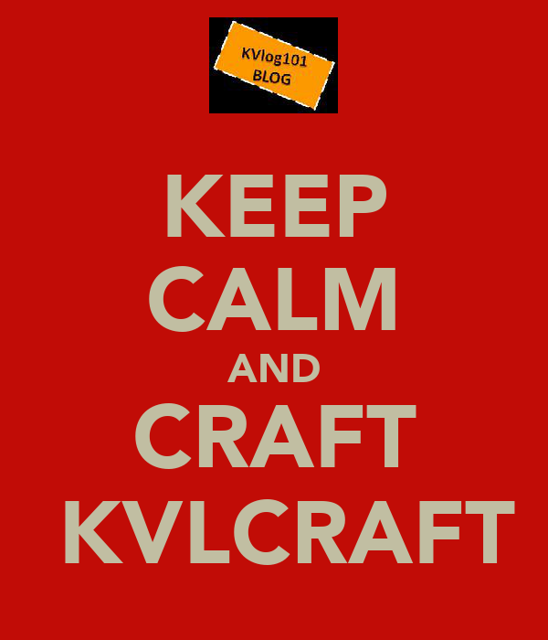 KEEP CALM AND CRAFT  KVLCRAFT