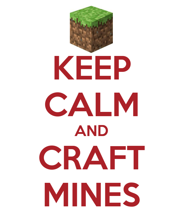 KEEP CALM AND CRAFT MINES