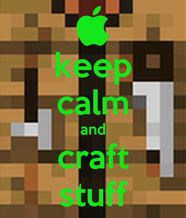 keep calm and craft stuff