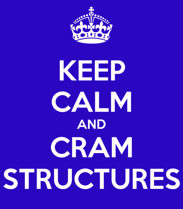 KEEP CALM AND CRAM STRUCTURES