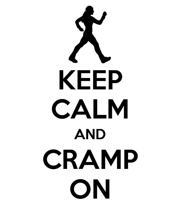 KEEP CALM AND CRAMP ON