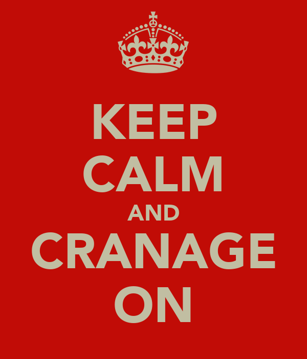 KEEP CALM AND CRANAGE ON