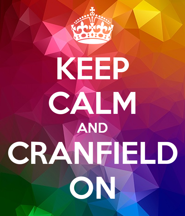 KEEP CALM AND CRANFIELD ON