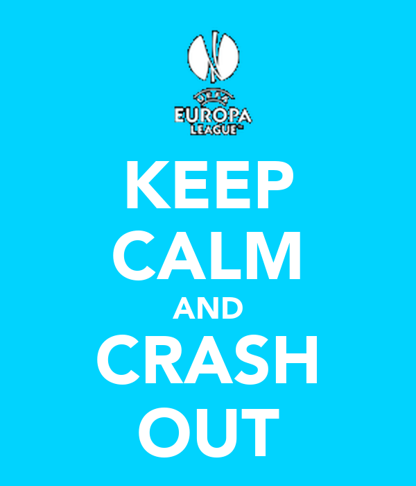 KEEP CALM AND CRASH OUT