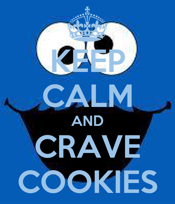 KEEP CALM AND CRAVE COOKIES