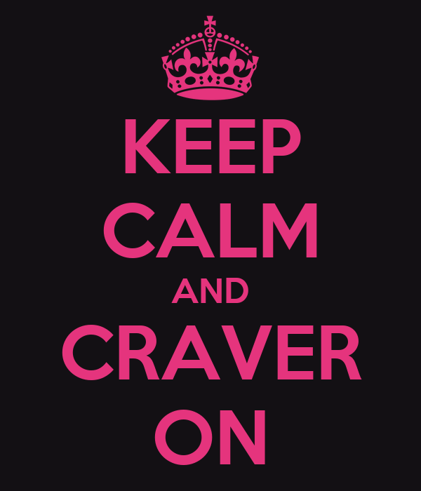 KEEP CALM AND CRAVER ON