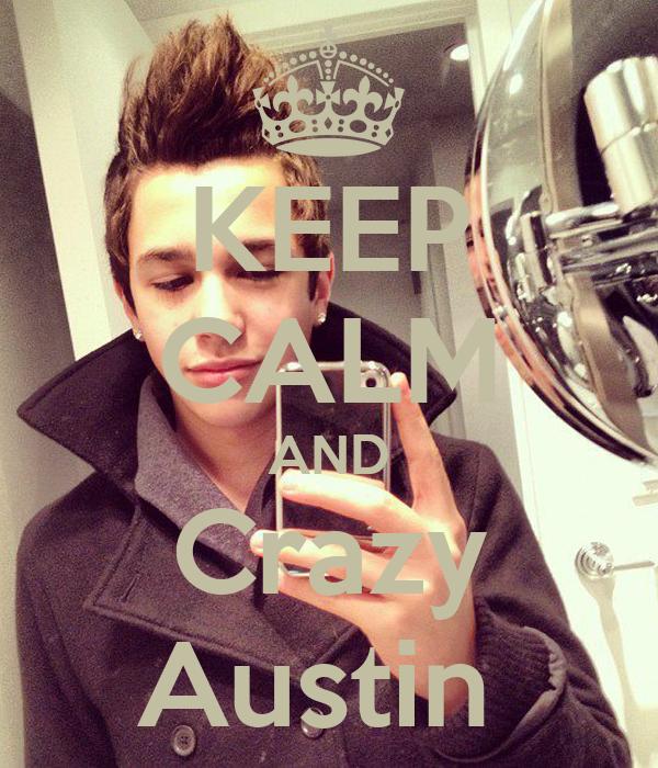 KEEP CALM AND Crazy Austin