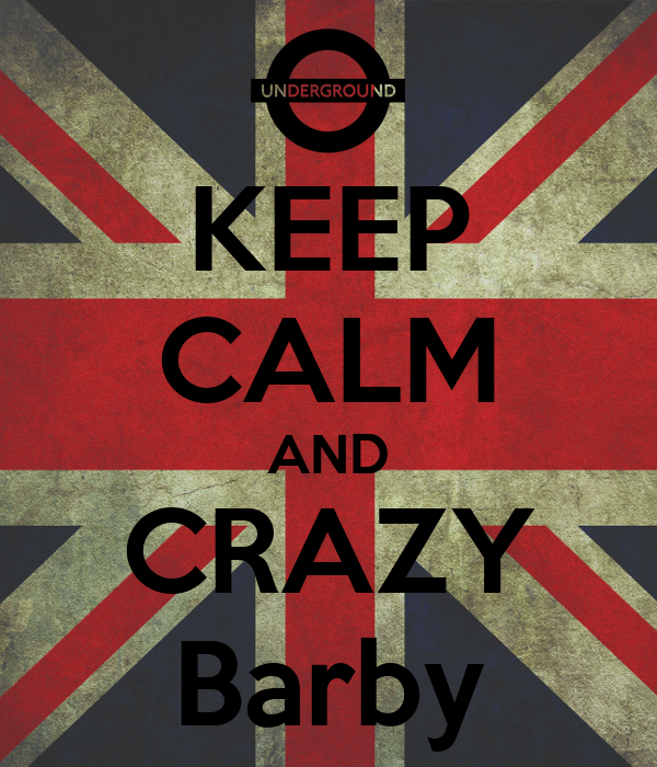 KEEP CALM AND CRAZY Barby