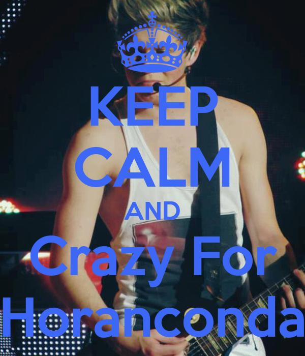 KEEP CALM AND Crazy For Horanconda