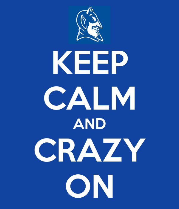KEEP CALM AND CRAZY ON