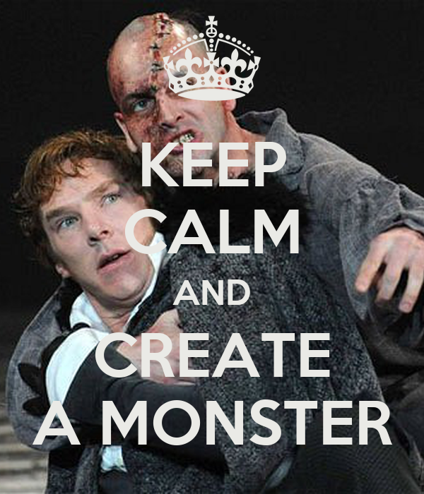KEEP CALM AND CREATE A MONSTER