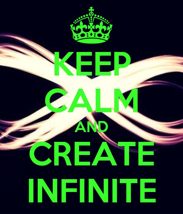 KEEP CALM AND CREATE INFINITE