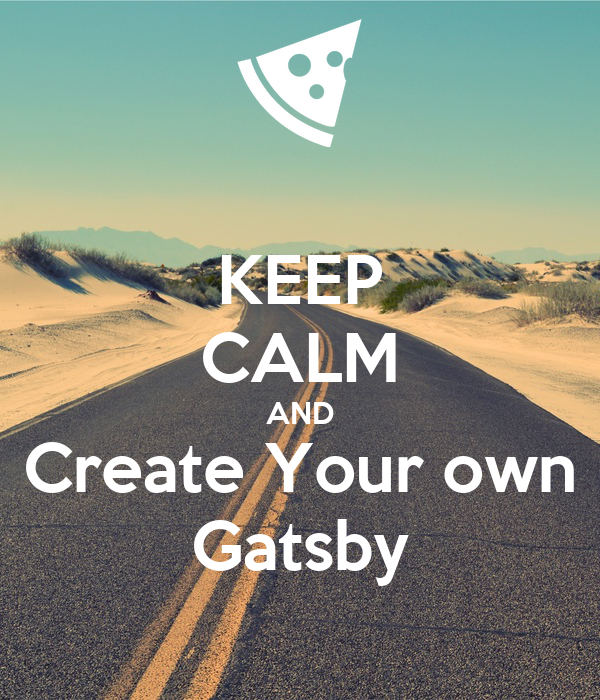 KEEP CALM AND Create Your own Gatsby