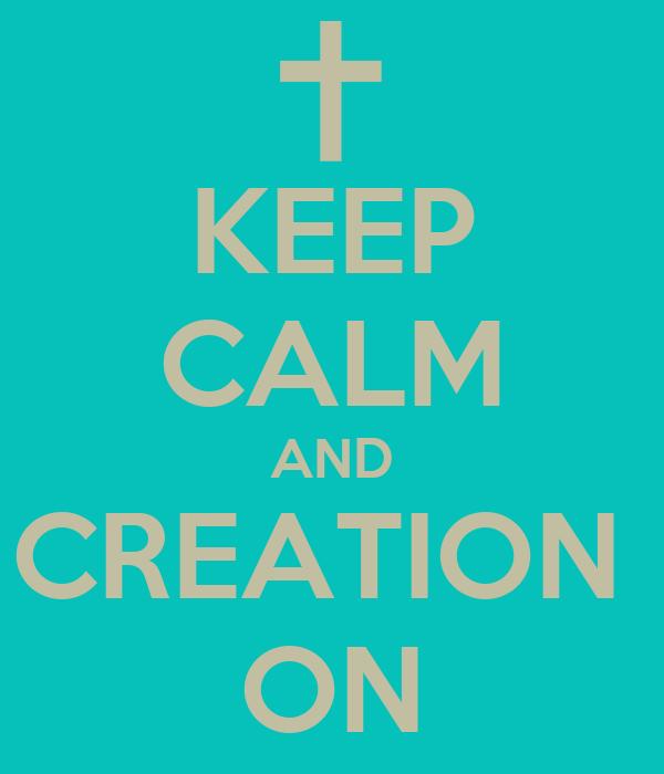 KEEP CALM AND CREATION  ON