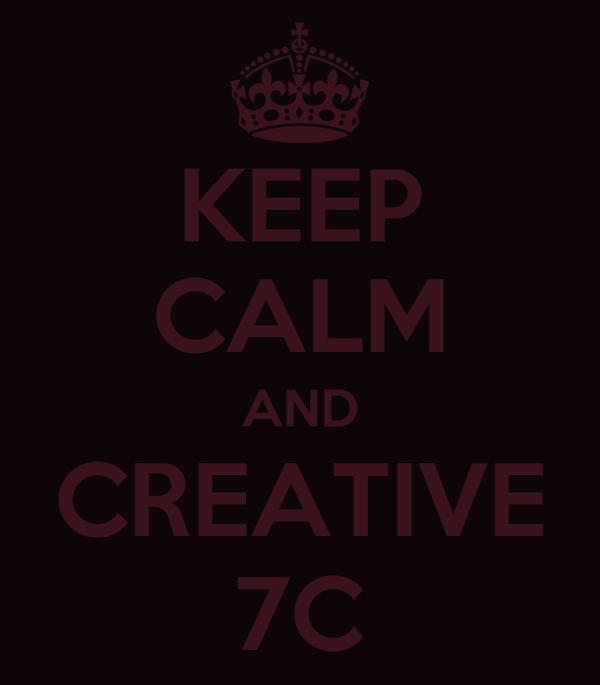 KEEP CALM AND CREATIVE 7C