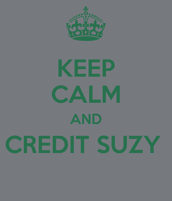 KEEP CALM AND CREDIT SUZY