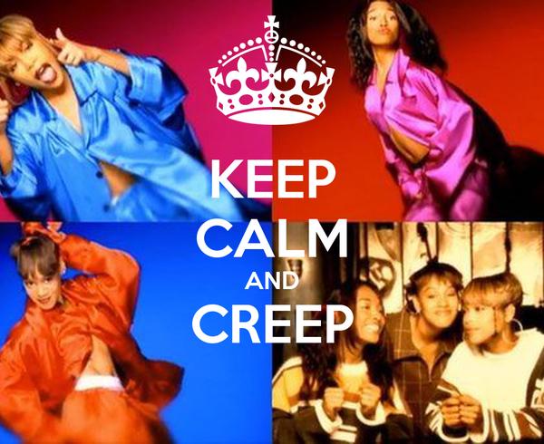 KEEP CALM AND CREEP