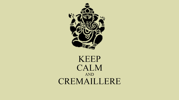KEEP CALM AND CREMAILLERE