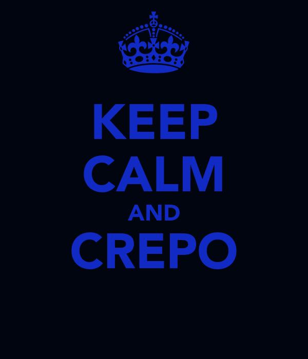 KEEP CALM AND CREPO