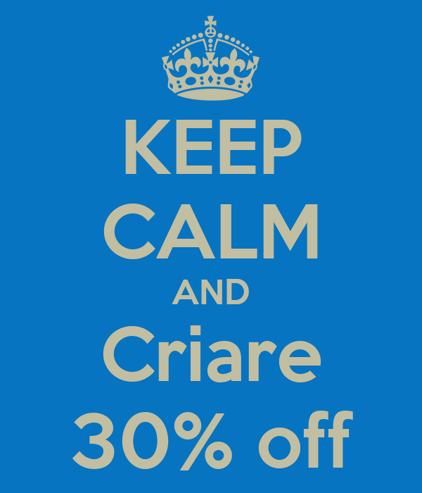 KEEP CALM AND Criare 30% off
