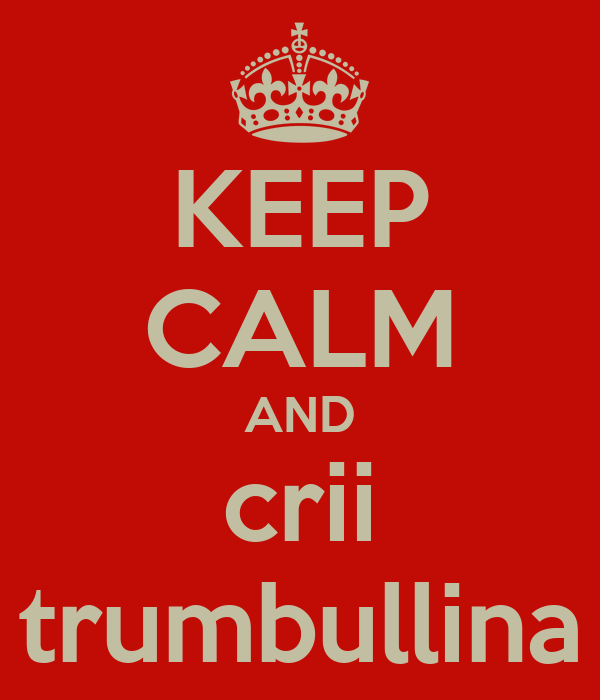 KEEP CALM AND crii trumbullina