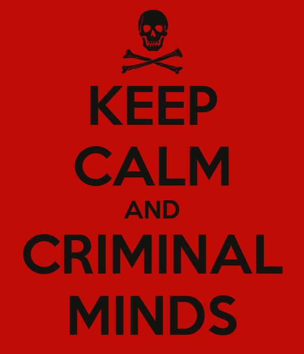 KEEP CALM AND CRIMINAL MINDS