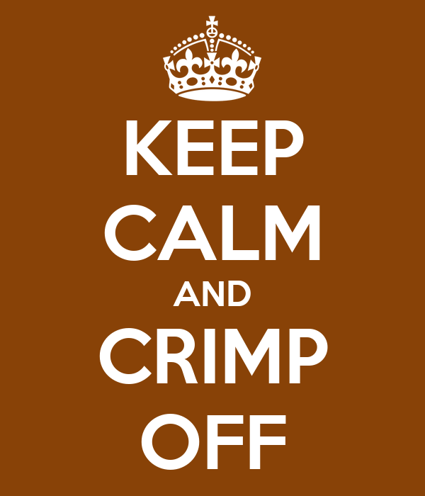 KEEP CALM AND CRIMP OFF