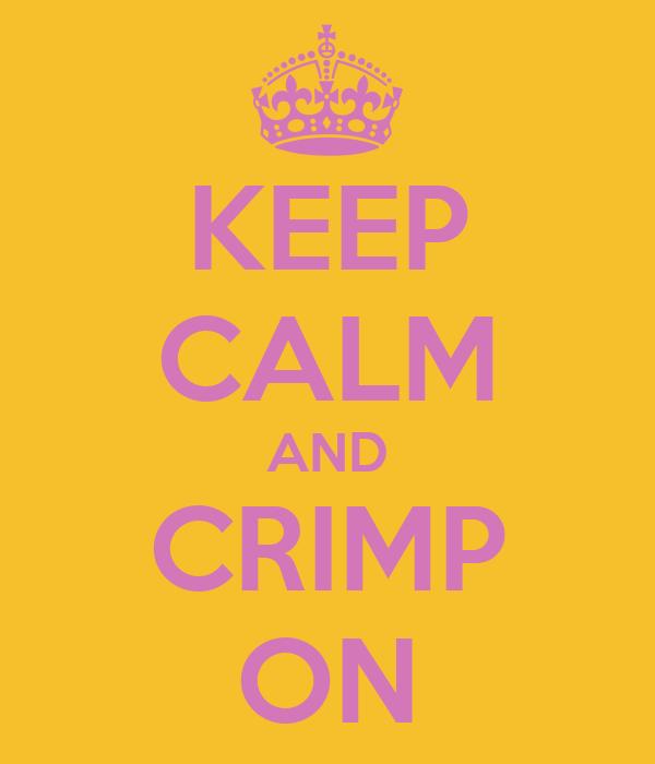 KEEP CALM AND CRIMP ON