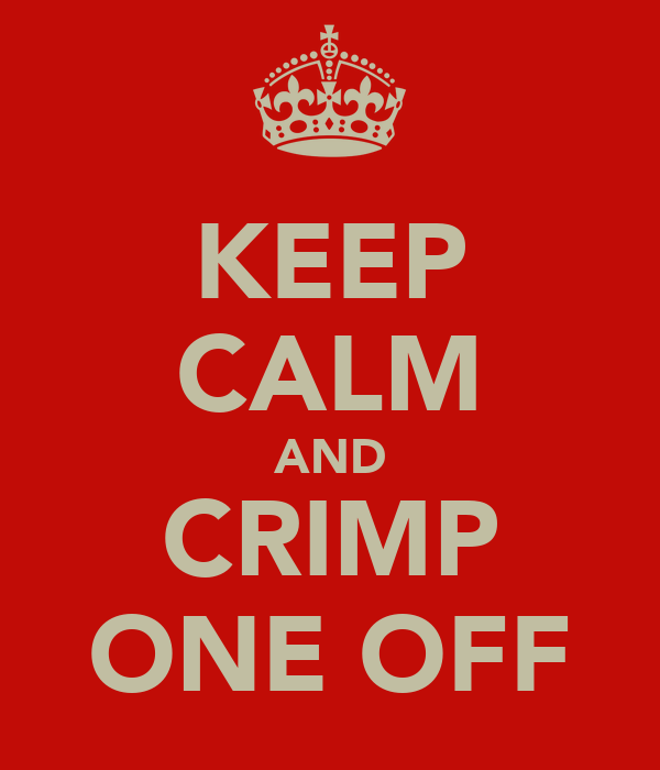 KEEP CALM AND CRIMP ONE OFF
